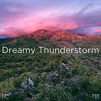 "!!!"" Dreamy Thunderstorm ""!!!"