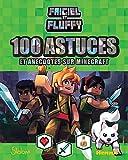 Frigiel et Fluffy - 100 astuces et anecdotes sur Minecraft