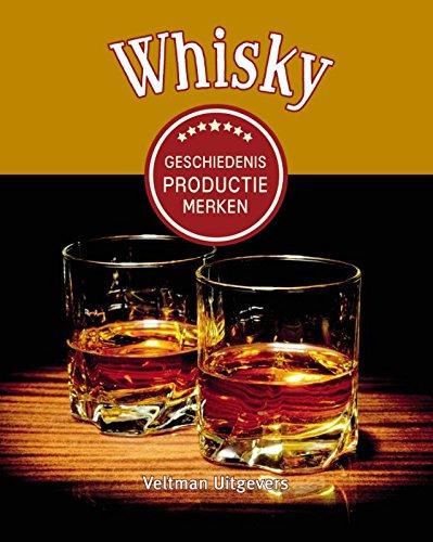 Whisky: geschiedenis, productie, merken