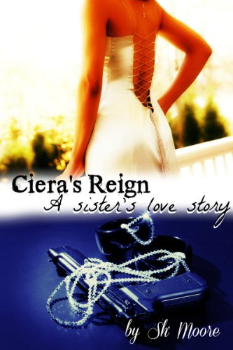 Ciera's Reign: A sister's love story