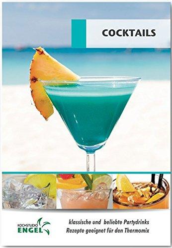 Cocktails - Rezepte geeignet für den Thermomix: klassische und beliebte Partydrinks