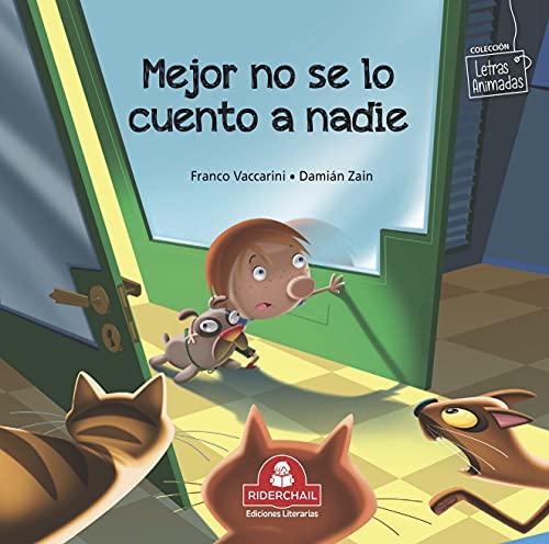MEJOR NO SE LO CUENTO A NADIE: colección letras animadas