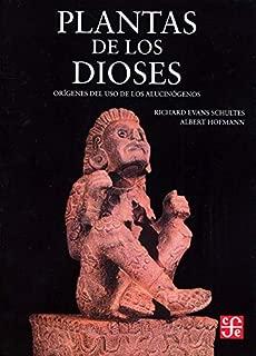 Plantas de los dioses : orígenes del uso de los alucinógenos (Spanish Edition)