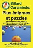 Billard Carambole - Plus énigmes et puzzles: Problèmes et situations qui amélioreront votre analyse tactique et vos compétences de jeu.