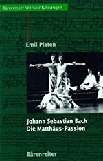Johann Sebastian Bach, Die Matthäus-Passion d'Emil Platen