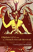 Eliphas Lévi and the French Occult Revival (SUNY series in Western Esoteric Traditions)
