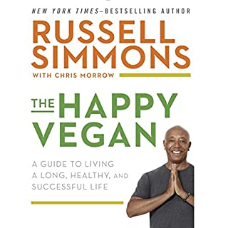 The Happy Vegan     A Guide to Living a Long, Healthy, and Successful Life              Written by:                                                                                                                                 Russell Simmons,                                                                                        Chris Morrow                               Narrated by:                                                                                                                                 Black Ice                      Length: 5 hrs and 56 mins     12 ratings     Overall 4.8
