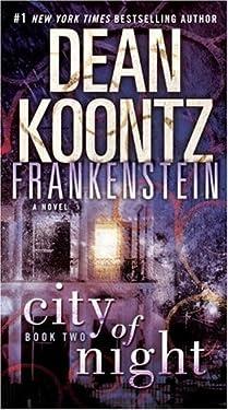 Frankenstein: City of Night: A Novel by Dean Koontz (July 28 2009)