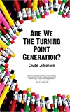 Are We The Turning Point Generation?: How Africa's Youth Can Drive Its Urgently Needed Revolution