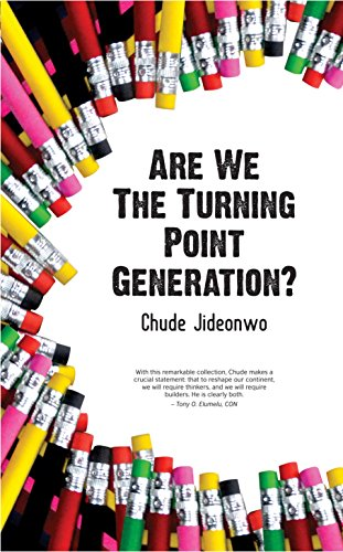 Are We The Turning Point Generation?: How Africa's Youth Can Drive Its Urgently Needed Revolution by [Chude Jideonwo]