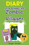 Minecraft: Diary of a Minecraft Zombie Villager (Minecraft Village Series Book 2) (English Edition)