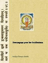 Dravyaguna pour les occidentaux par Vaidya Atreya Smith