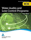 Water Audits and Loss Control Programs, Fourth Edition (M36): AWWA Manual of Practice