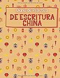 Diario de Práctica de Escritura China: Cuaderno de ejercicios de caligrafía | Diario de ejercicios de escritura de caracteres chinos | Libro de papel ... de escritura en mandarín (Spanish Edition)
