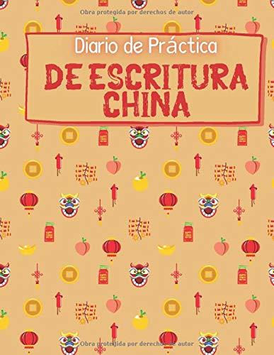 Diario de Práctica de Escritura China: Cuaderno de ejercicios de caligrafía | Diario de ejercicios de escritura de caracteres chinos | Libro de papel ... | Entrenamiento de escritura en mandarín