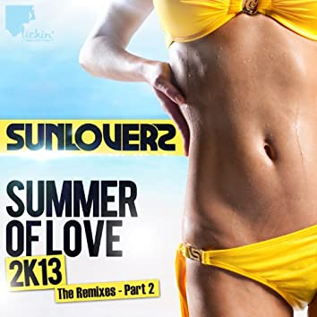 Summer of Love 2k13 (Remixes, Pt. 2)