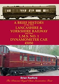 A Brief History of the 1912 Lancashire and Yorkshire Railway and Later L.M.S. No. 1 Dynamometer Car 45050