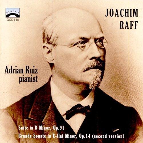 Joachim Raff: Suite Op. 91 / Piano Sonata, Op. 14 (2012-03-26)