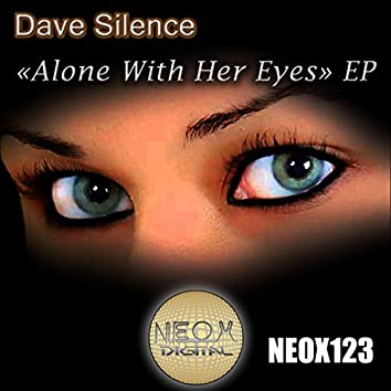 Alone With Her Eyes EP