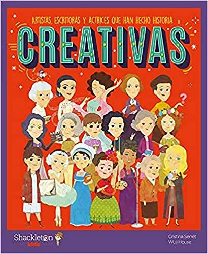 Creativas: Artistas, escritoras y actrices que han hecho historia (Shackleton Kids)