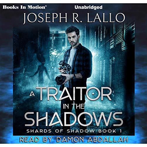 A Traitor in the Shadows Audiobook By Joseph R. Lallo cover art
