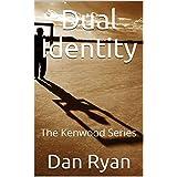 Dual Identity: The Kenwood Series (English Edition)