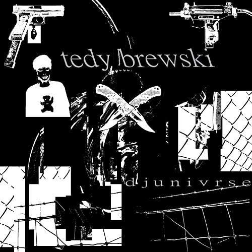 Djunivrse & Tedy Brewski