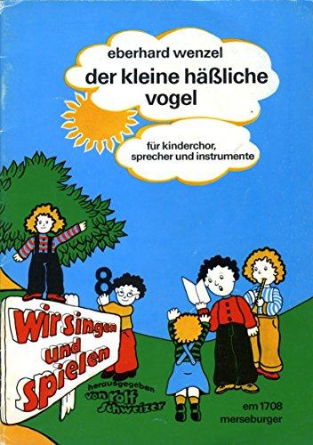 Der kleine häßliche Vogel - wir singen und spielen Band 8 - für Kinderchor, Sprecher und Instrumente - MERS 1708