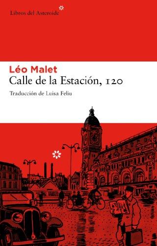 Calle De La Estacion 120 3ヲed: 58 (Libros del Asteroide)
