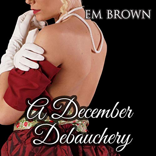 A December Debauchery (Regency Holiday Romance) cover art