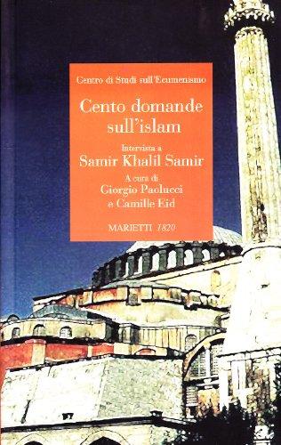Cento domande sull'islam. Intervista a Samir Khalil Samir (Ecumenismo e Islam)
