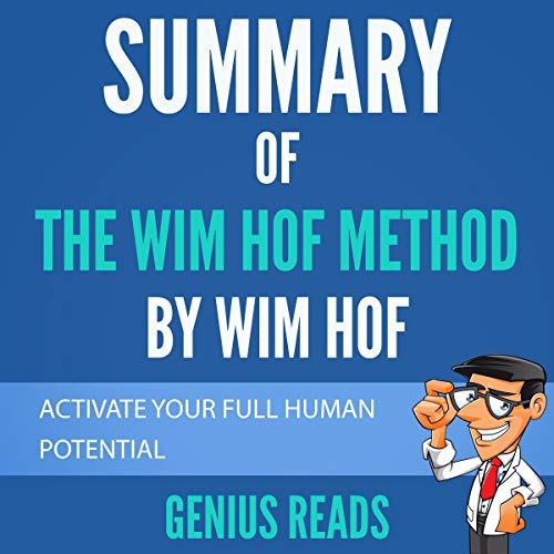 Summary of The Wim Hof Method By Wim Hof: Activate Your Full Human Potential Audiobook By Genius Reads cover art