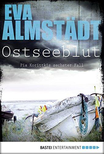 Ostseeblut: Pia Korittkis sechster Fall (Kommissarin Pia Korittki 6) (German Edition)