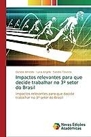 Impactos relevantes para que decide trabalhar no 3° setor do Brasil