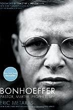 Bonhoeffer: Pastor, Martyr, Prophet, Spy by Eric Metaxas (2010-04-18)