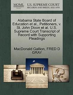 Alabama State Board of Education et al., Petitioners, v. St. John Dixon et al. U.S. Supreme Court Transcript of Record with Supporting Pleadings