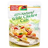 Fully cooked, ready to eat chicken in no drain pouch 12 grams of protein; 70 calories per serving No preservatives added; minimally processed, no artificial ingredients No refrigeration necessary until opened; no prep or clean up required Gluten free...