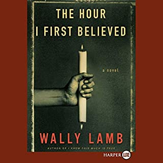 The Hour I First Believed     A Novel              By:                                                                                                                                 Wally Lamb                               Narrated by:                                                                                                                                 George Guidall                      Length: 25 hrs and 9 mins     966 ratings     Overall 4.2