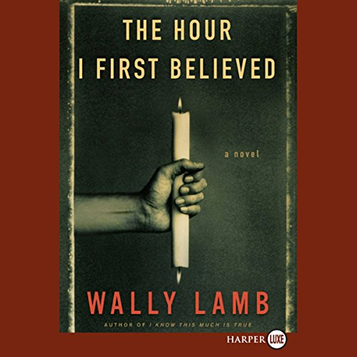 The Hour I First Believed Audiobook By Wally Lamb cover art