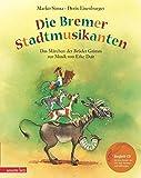 Die Bremer Stadtmusikanten: Das Märchen der Brüder Grimm zur Musik von Erke Duit (mit CD) (Musikalisches Bilderbuch mit CD)
