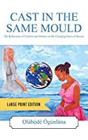 CAST IN THE SAME MOULD - Large Print Edition