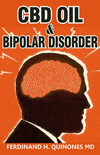 CBD OIL & BIPOLAR DISORDER: All You Need To Know About Using CBD Oil for Bipolar Disorder