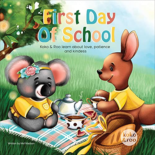 First Day of School - Koko and Roo Learn About Love, Patience and Kindness: Based on the Fruits of the Spirit, Ages 3-7