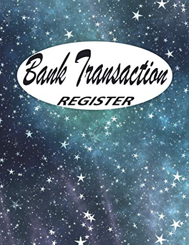 Bank Transaction Register Book: Checking Account Ledger, 6 Column Payment Record Tracker Log, Check Log Book, Debit Card Ledger, Checkbook Register ... Savings Account Ledger, (Stars Blue cover