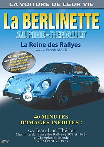 La Voiture de leur vie - La Berlinette Alpine-Renault, la reine des...