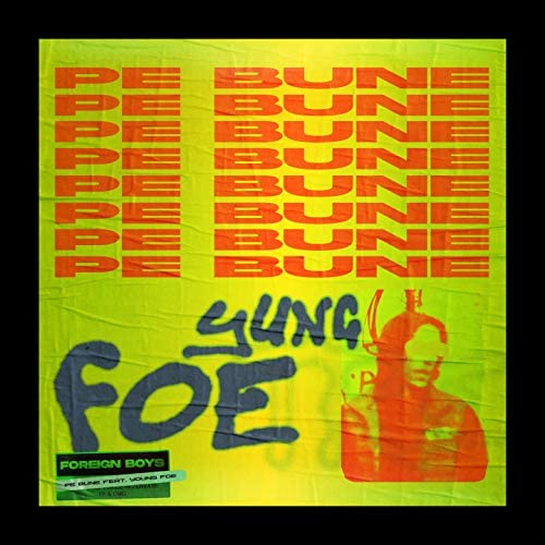 Foreign Boys, Yung Foe
