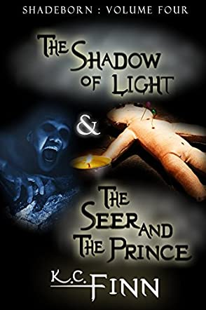 The Shadow Of Light & The Seer And The Prince