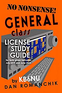 No Nonsense General Class License Study Guide: for tests given between July 2019 and June 2023