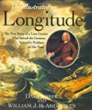 The Illustrated Longitude: The True Story of the Lone Genius Who Solved the Greatest Scientific Problem of His Time 1st (first) Thus Edition by Sobel, Dava published by Walker & Company (1998)