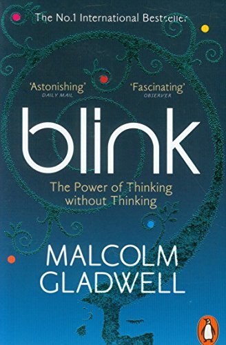 Blink : The Power of Thinking Without Thinking by Malcolm Gladwell(2001-08-07)